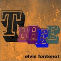 Elvis Fontenot - Three