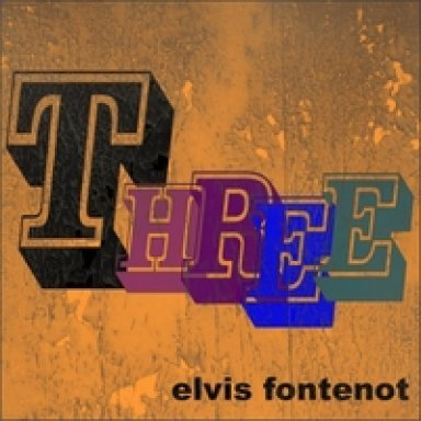 Elvis Fontenot - Three